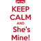 keep-calm-and-she-s-mine-3.png